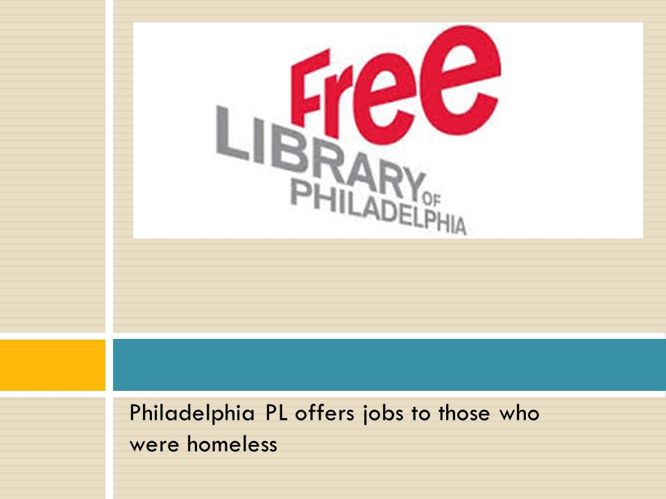 Philadelphia PL offers jobs to those who were homeless