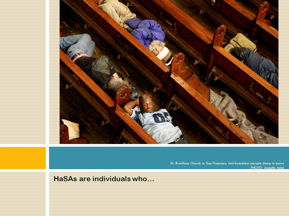 HaSAs are individuals who… St.