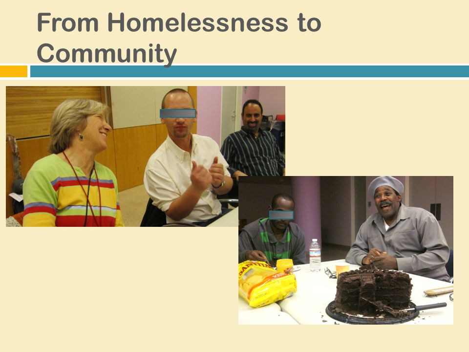 From Homelessness to Community