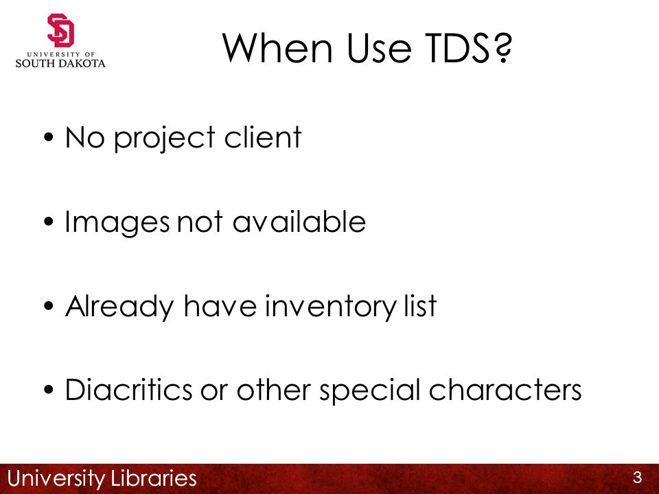 University Libraries When Use TDS.