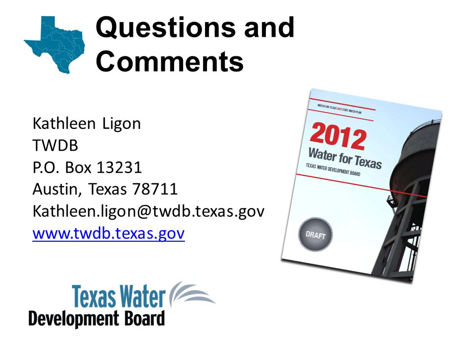 Questions and Comments Kathleen Ligon TWDB P.O.