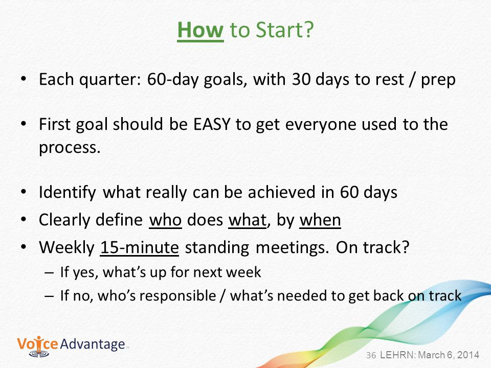 36 LEHRN: March 6, 2014 How to Start.