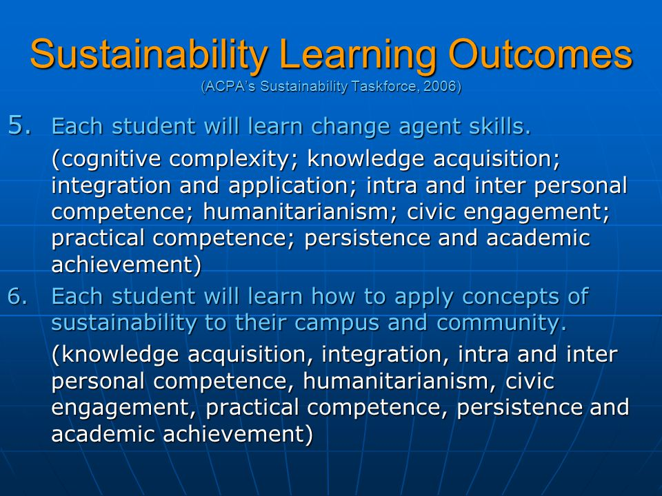 Sustainability Learning Outcomes (ACPA's Sustainability Taskforce, 2006) 5.