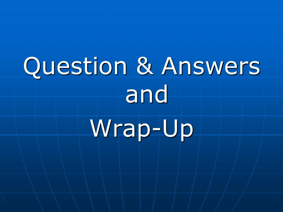 Question & Answers and Wrap-Up
