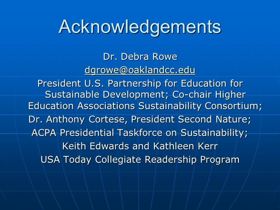 Acknowledgements Dr. Debra Rowe dgrowe@oaklandcc.edu President U.S.