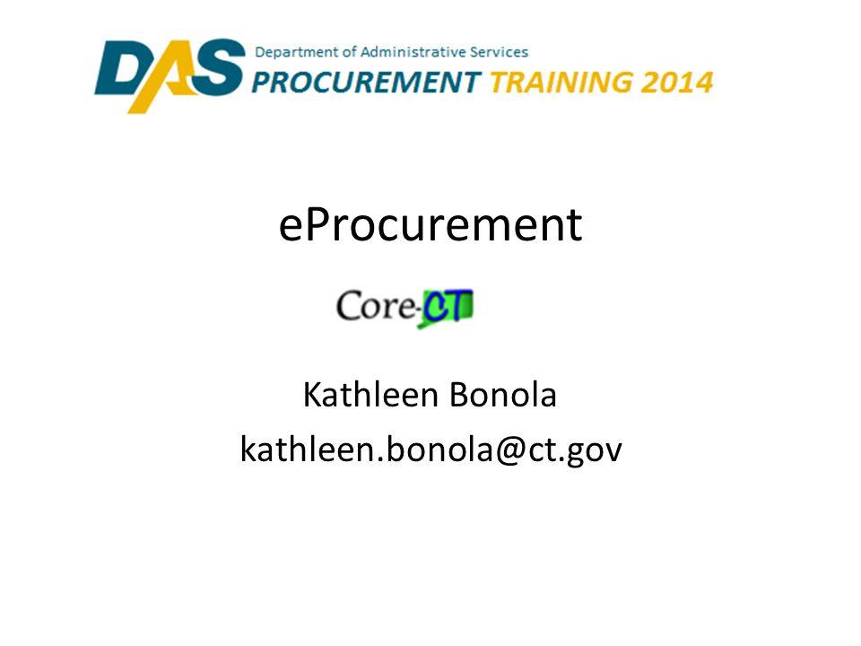 eProcurement Kathleen Bonola kathleen.bonola@ct.gov