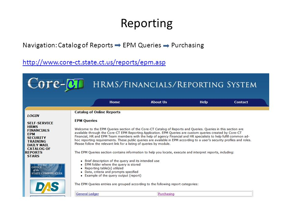 Reporting http://www.core-ct.state.ct.us/reports/epm.asp Navigation: Catalog of Reports EPM Queries Purchasing