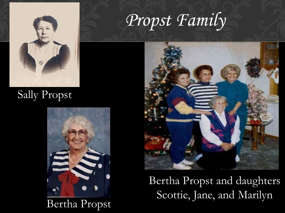 Sally Propst Propst Family Bertha Propst Bertha Propst and daughters Scottie, Jane, and Marilyn