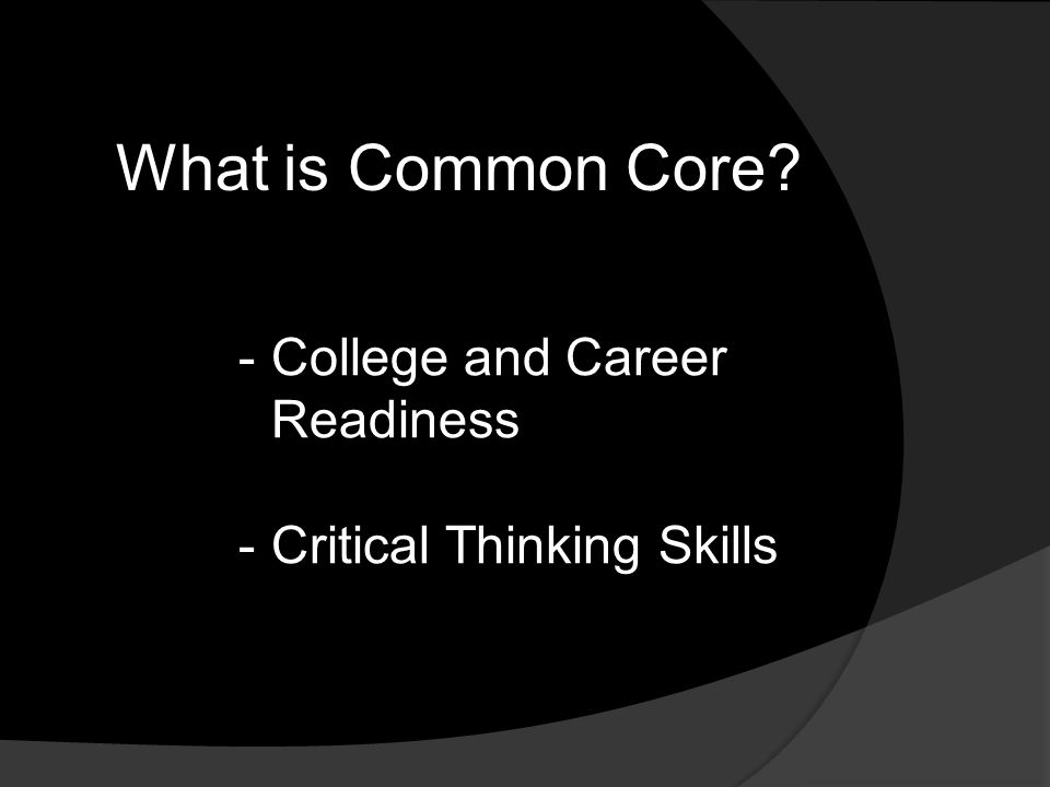 What is Common Core -College and Career Readiness -Critical Thinking Skills
