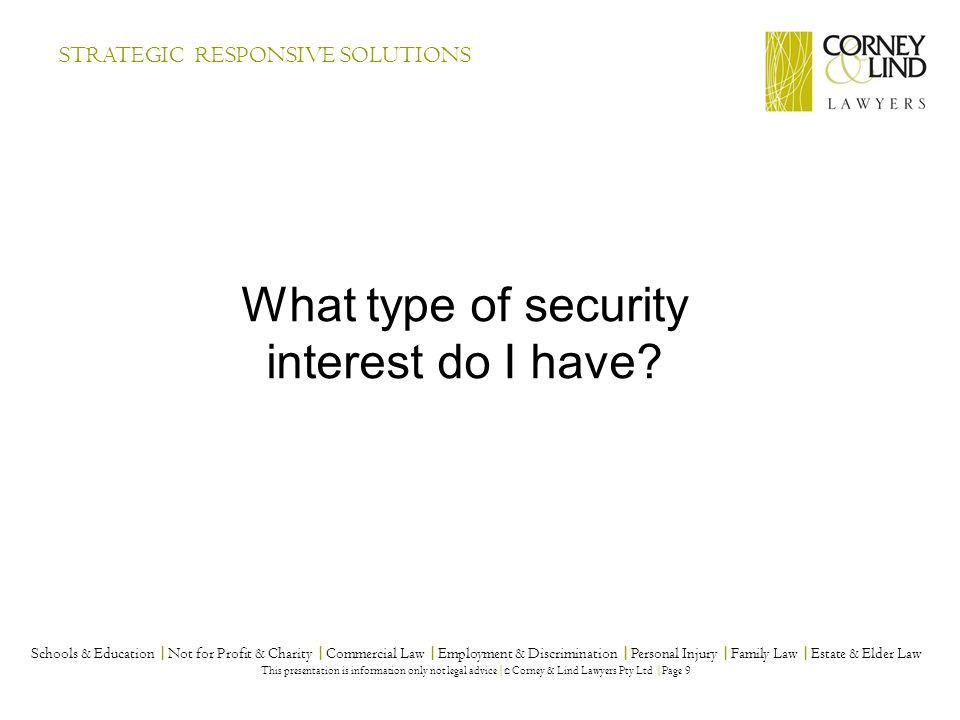 STRATEGIC RESPONSIVE SOLUTIONS What type of security interest do I have.