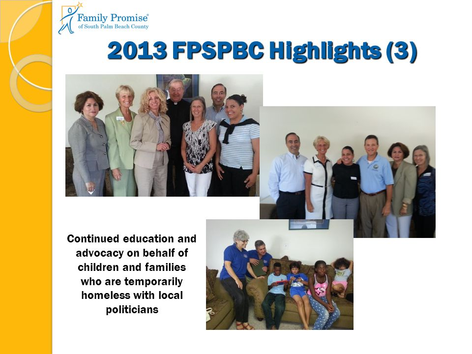 2013 FPSPBC Highlights (3) Continued education and advocacy on behalf of children and families who are temporarily homeless with local politicians
