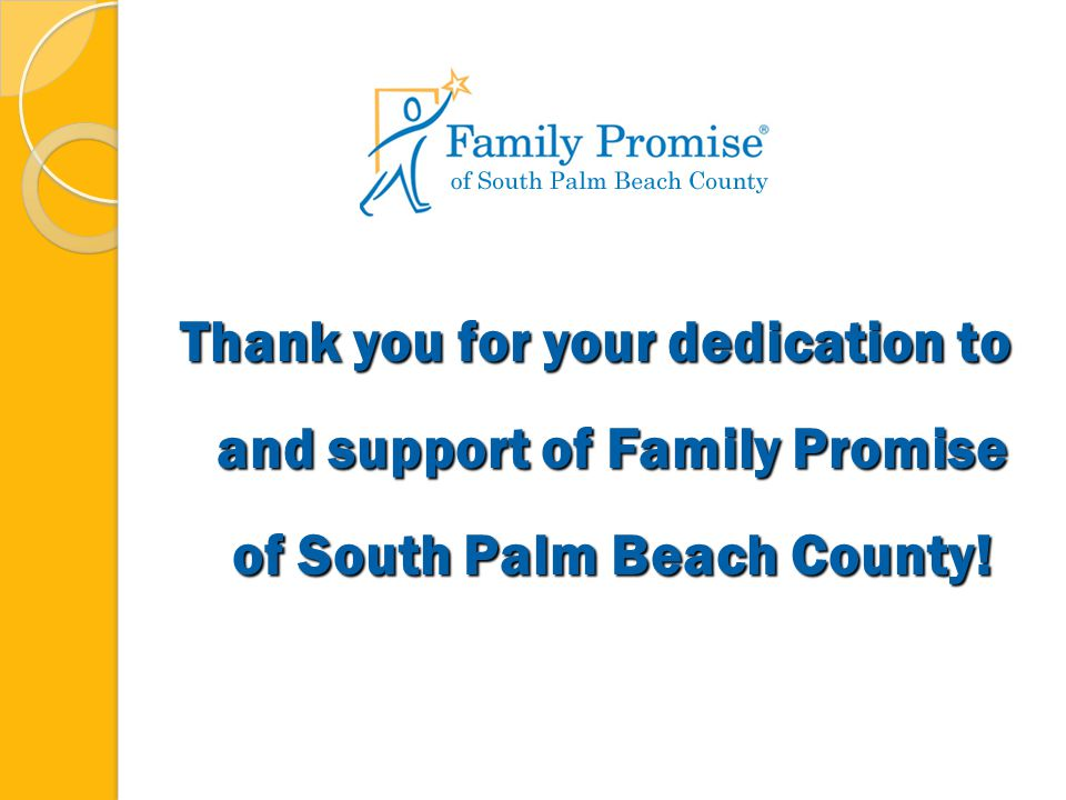 Thank you for your dedication to and support of Family Promise of South Palm Beach County!