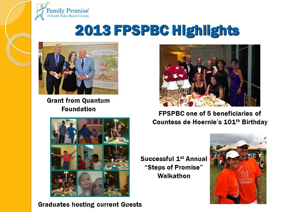 2013 FPSPBC Highlights (2) FPSPBC Week Proclamations from Delray Beach and Boca Raton City Councils Kokie Dinnan with Henricus Cox, Rev Kathleen Gannon and Michael Diamant at Friends of the Family 2013 Reception One of many thank you letters from Graduates received this year