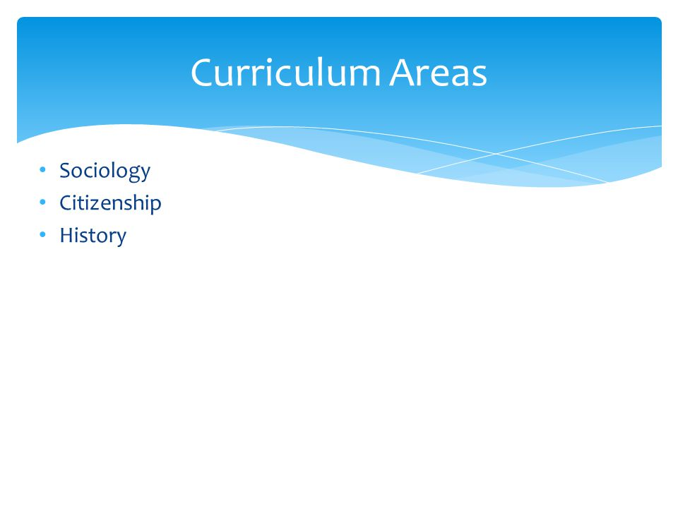 Sociology Citizenship History Curriculum Areas