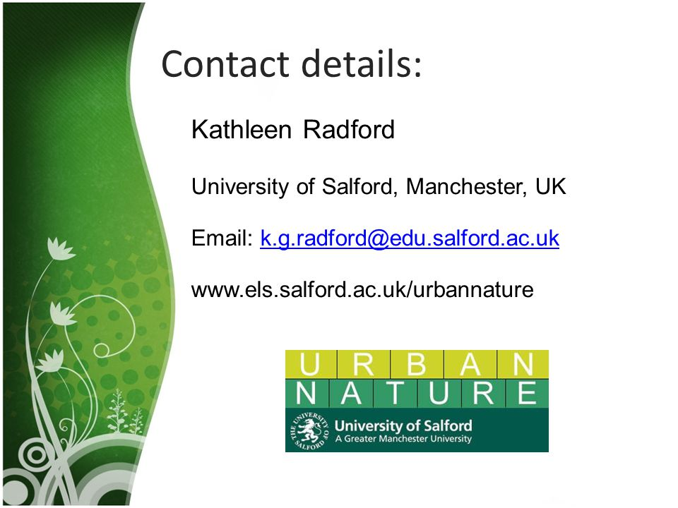 Contact details: Kathleen Radford University of Salford, Manchester, UK Email: k.g.radford@edu.salford.ac.ukk.g.radford@edu.salford.ac.uk www.els.salf