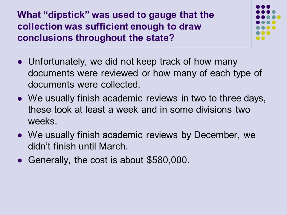 What dipstick was used to gauge that the collection was sufficient enough to draw conclusions throughout the state.