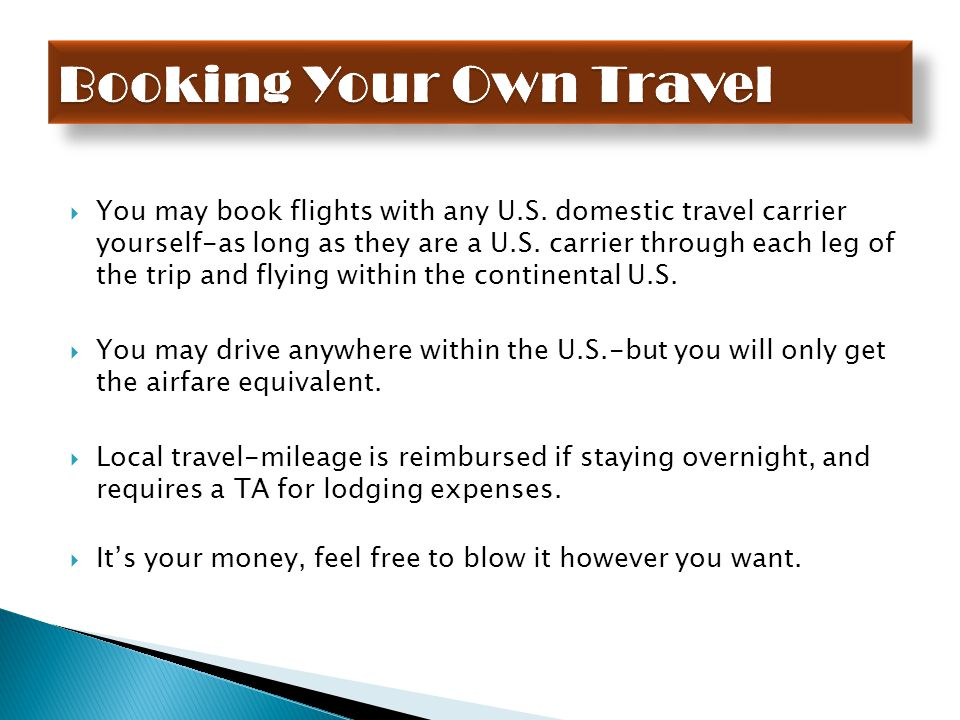  You may book flights with any U.S. domestic travel carrier yourself-as long as they are a U.S.