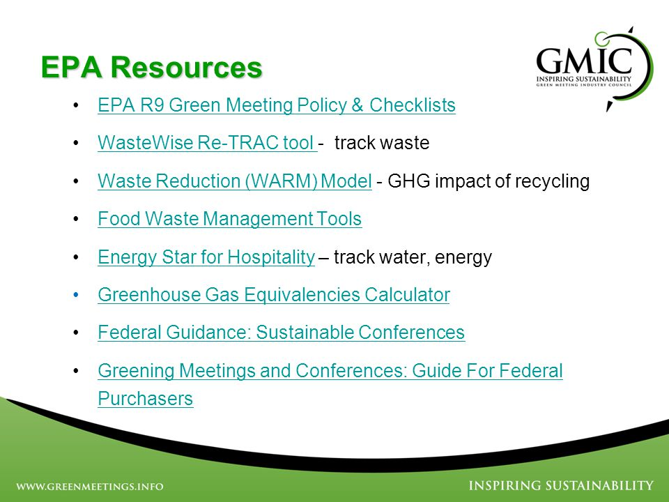EPA Resources EPA R9 Green Meeting Policy & Checklists WasteWise Re-TRAC tool - track wasteWasteWise Re-TRAC tool Waste Reduction (WARM) Model - GHG i