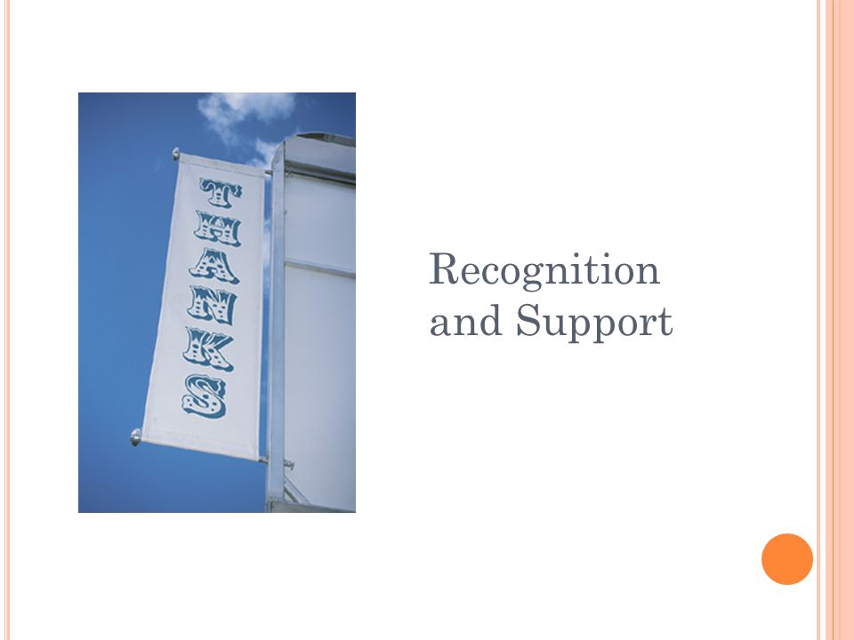 Recognition and Support