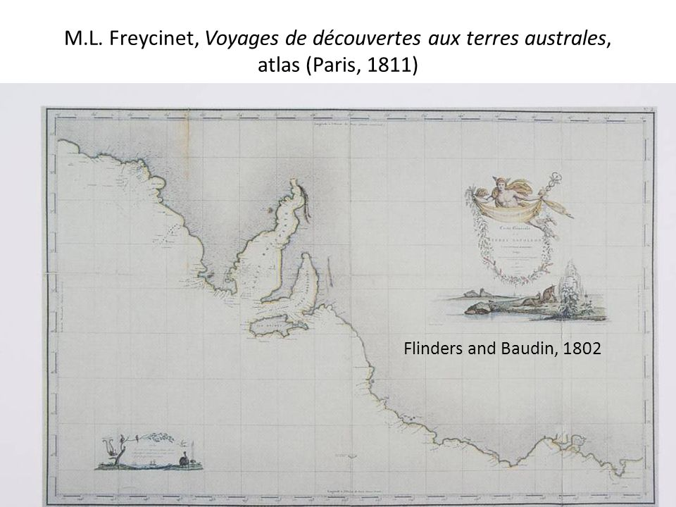 M.L. Freycinet, Voyages de découvertes aux terres australes, atlas (Paris, 1811) Flinders and Baudin, 1802