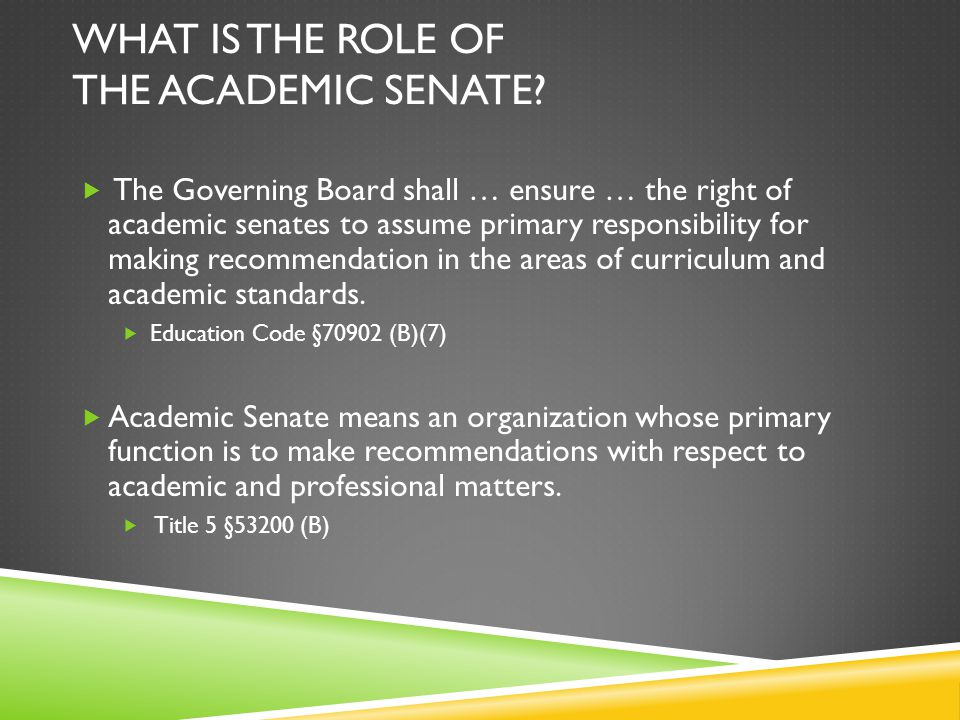 WHAT IS THE ROLE OF THE ACADEMIC SENATE.
