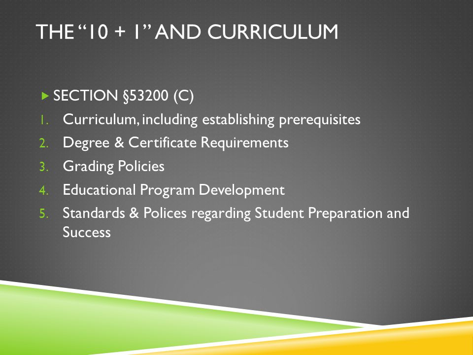 THE 10 + 1 AND CURRICULUM  SECTION §53200 (C) 1.