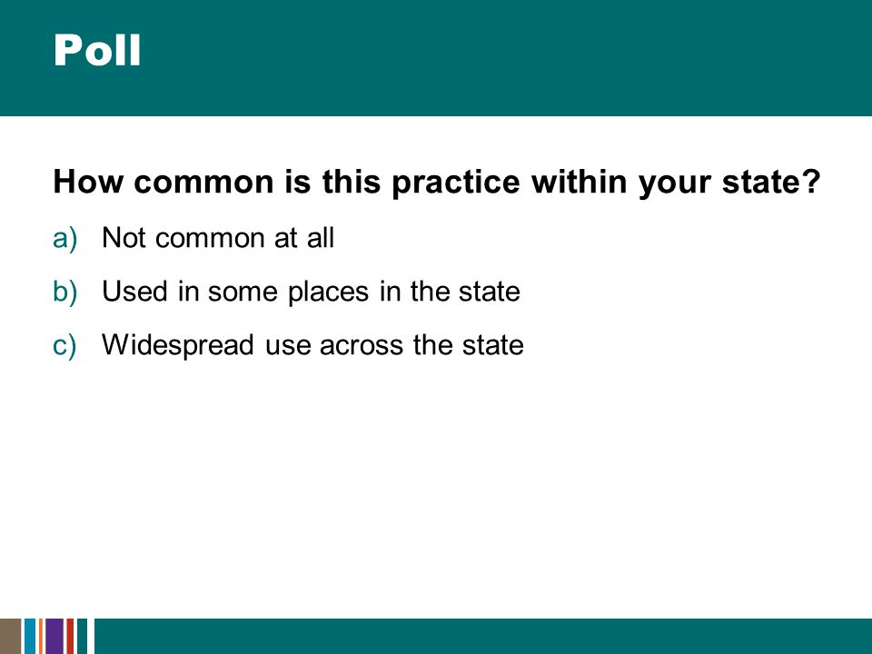Poll How common is this practice within your state.