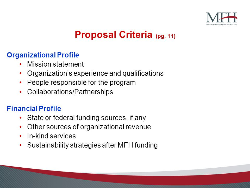 Proposal Criteria (pg. 11) Organizational Profile Mission statement Organization's experience and qualifications People responsible for the program Co