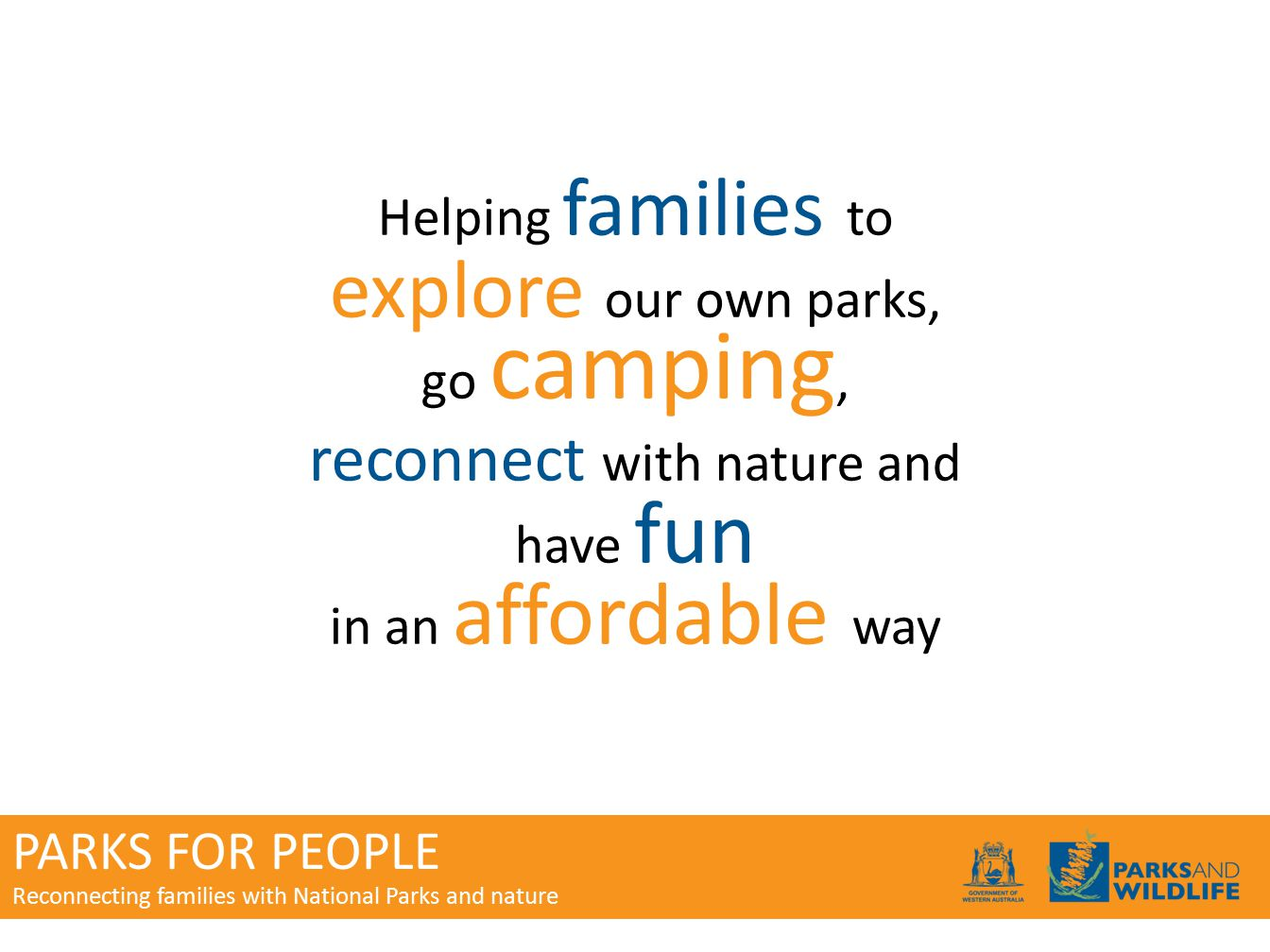 PARKS FOR PEOPLE Reconnecting families with National Parks and nature Helping families to explore our own parks, go camping, reconnect with nature and