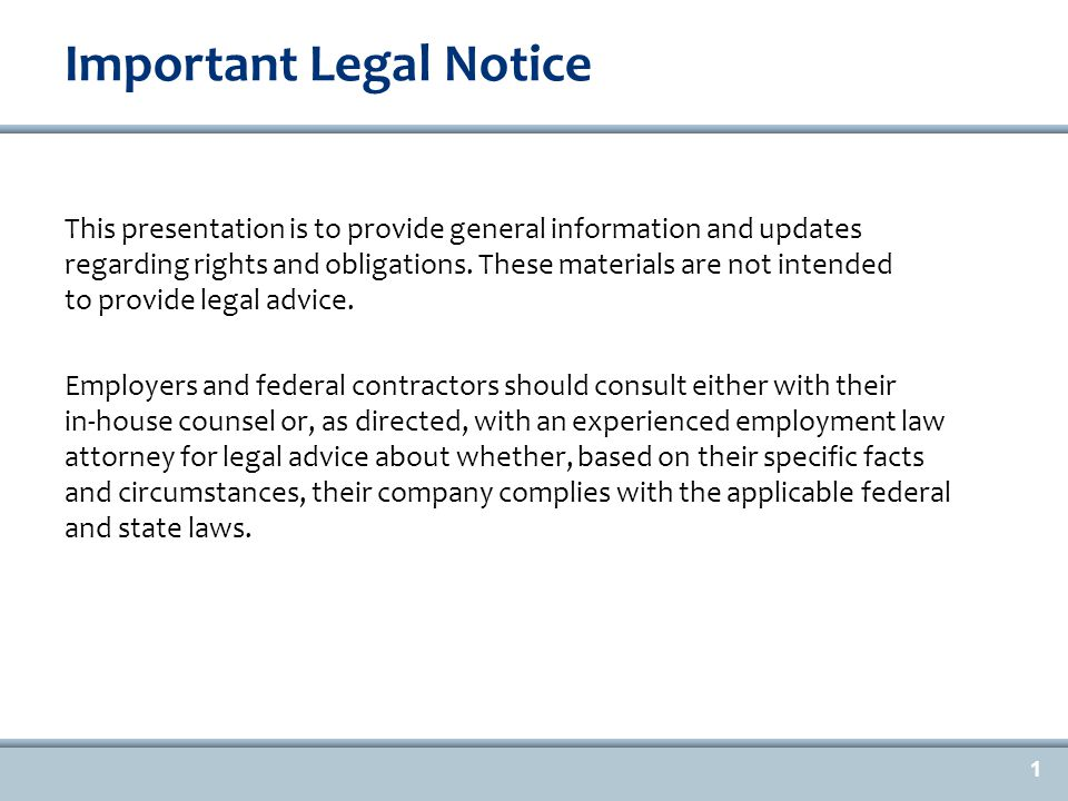 Important Legal Notice This presentation is to provide general information and updates regarding rights and obligations.