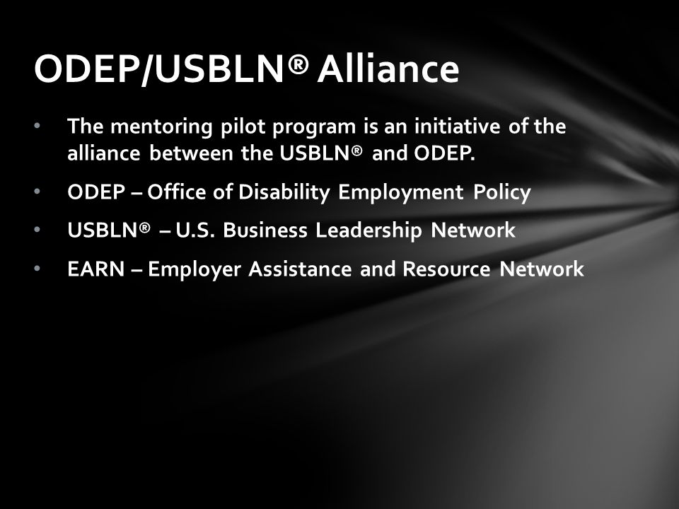 The mentoring pilot program is an initiative of the alliance between the USBLN® and ODEP.