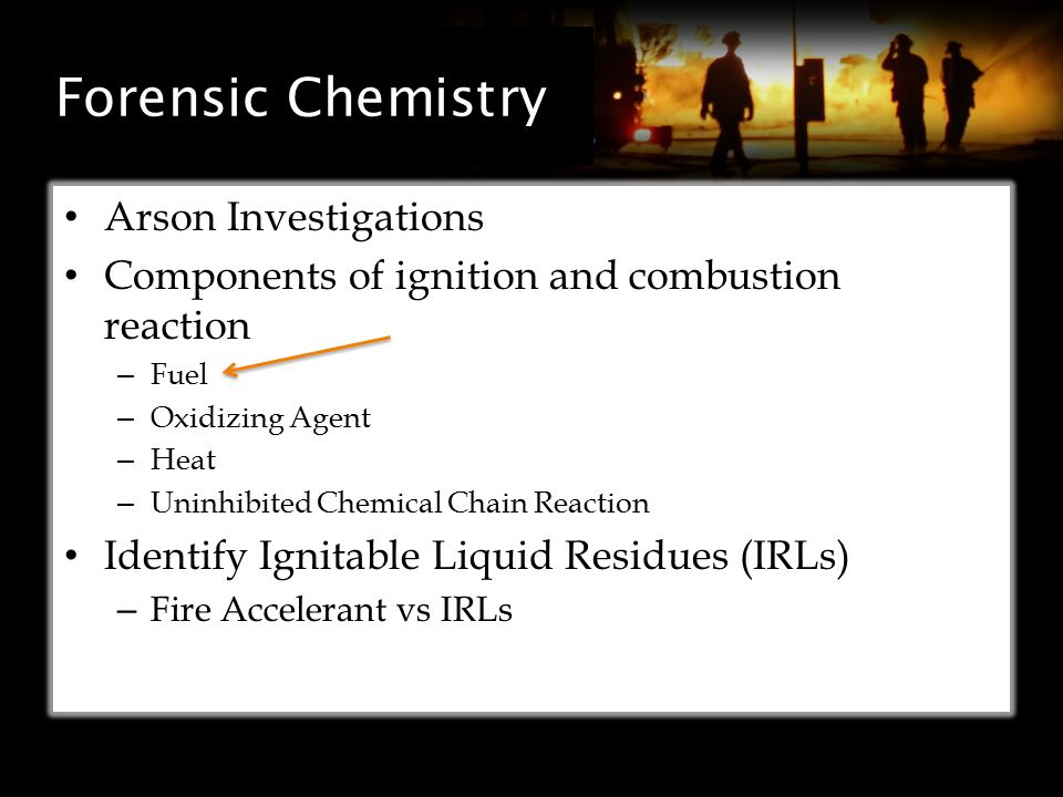 Identifying IRLs Specific Polycyclic Aromatic Hydrocarbons (PAHs) in gasoline – Ability to extract and identify these compounds even when sample is significantly evaporated soot – 19 specific compounds in gasoline soot – Ability to differentiate from pyrolysis residues of carrier objects