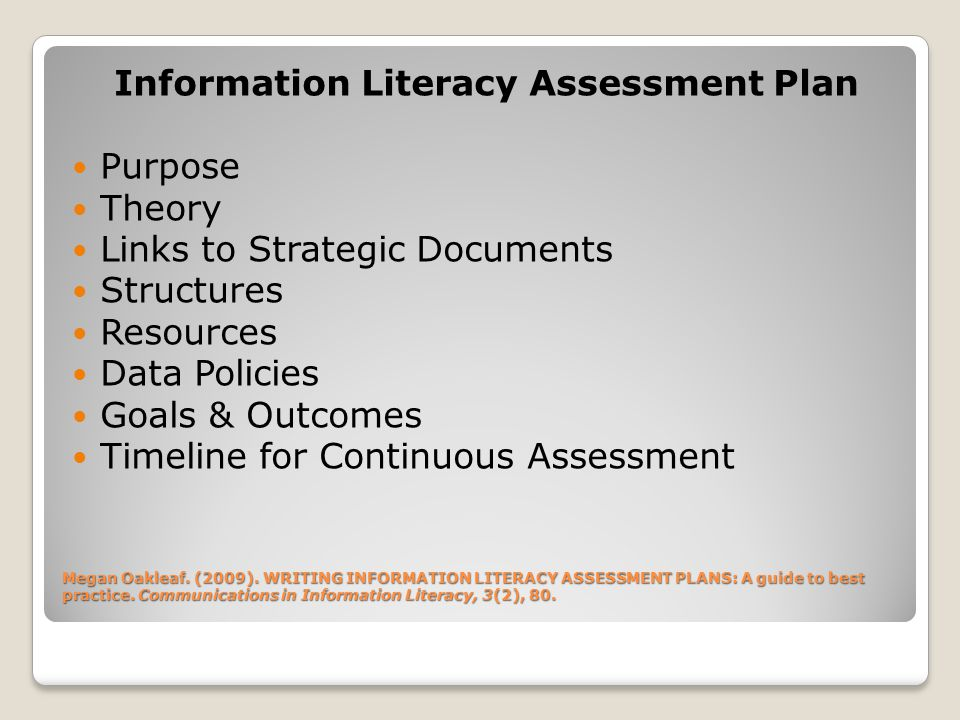 Megan Oakleaf. (2009). WRITING INFORMATION LITERACY ASSESSMENT PLANS: A guide to best practice.