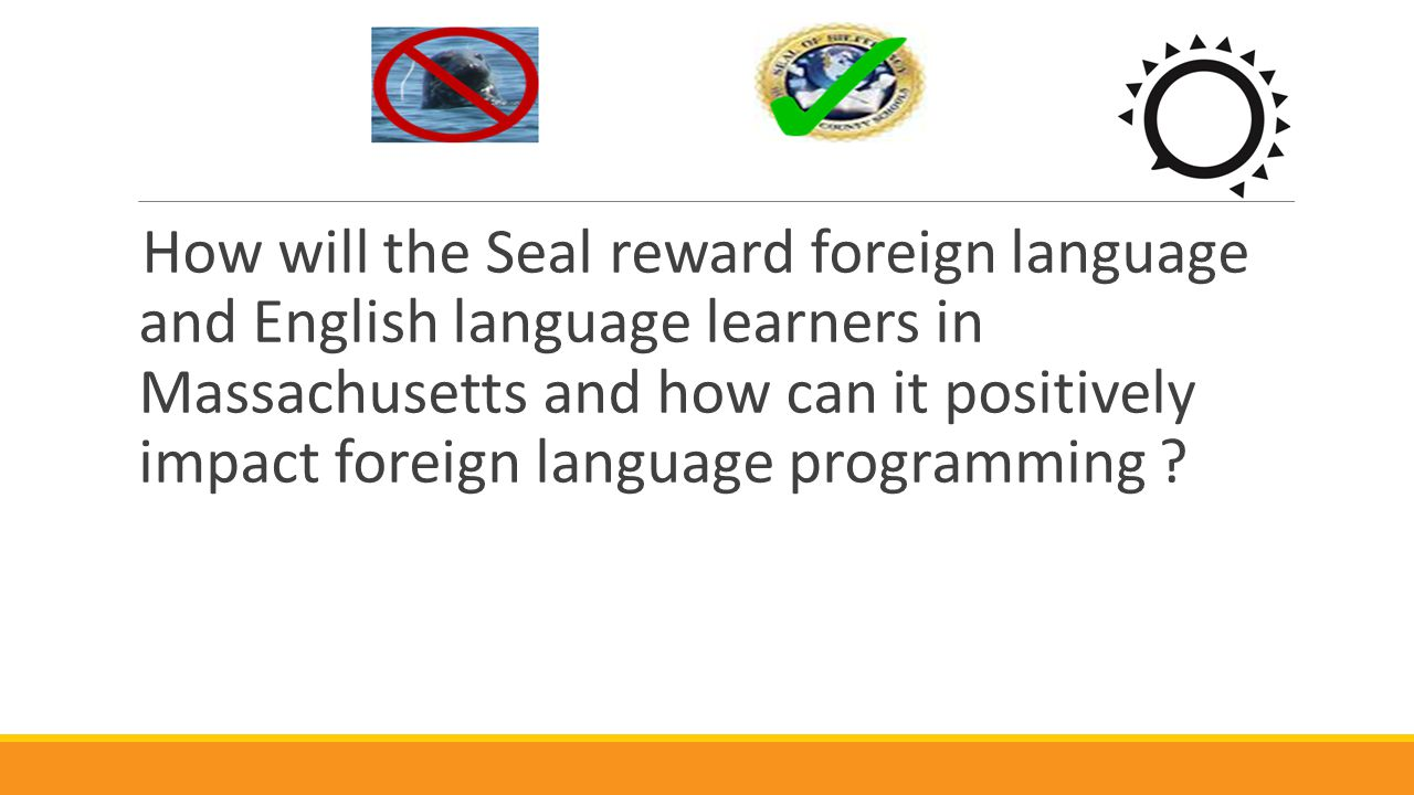 How will the Seal reward foreign language and English language learners in Massachusetts and how can it positively impact foreign language programming