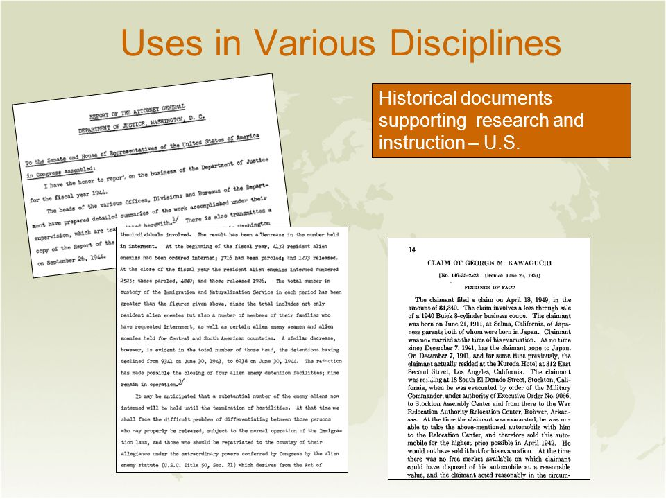 Uses in Various Disciplines Historical documents supporting research and instruction – U.S.