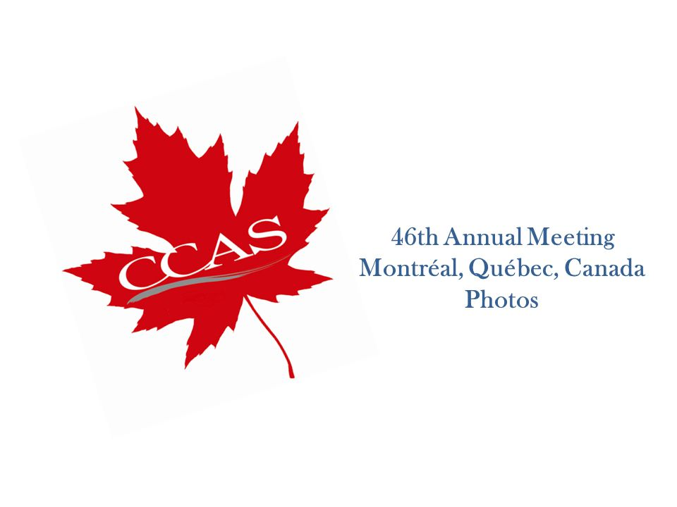 46th Annual Meeting Montréal, Québec, Canada Photos