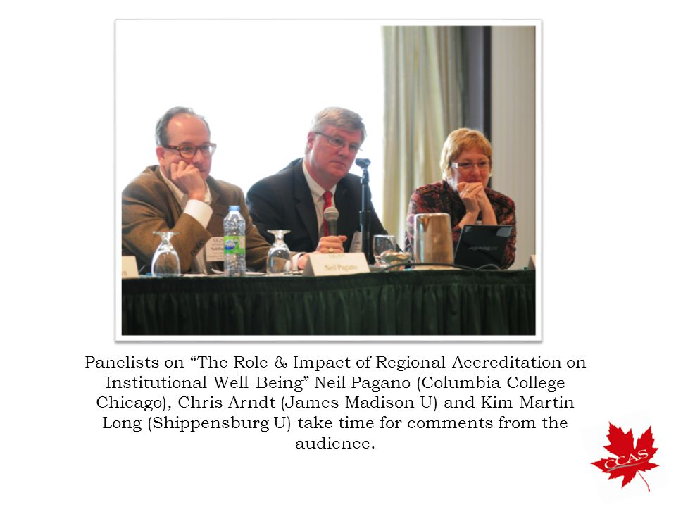 Panelists on The Role & Impact of Regional Accreditation on Institutional Well-Being Neil Pagano (Columbia College Chicago), Chris Arndt (James Madison U) and Kim Martin Long (Shippensburg U) take time for comments from the audience.