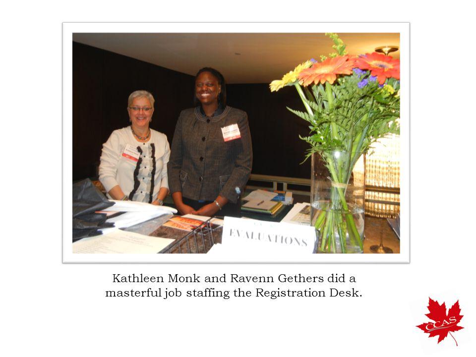 Kathleen Monk and Ravenn Gethers did a masterful job staffing the Registration Desk.