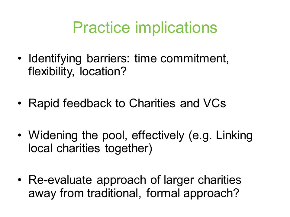 Practice implications Identifying barriers: time commitment, flexibility, location.