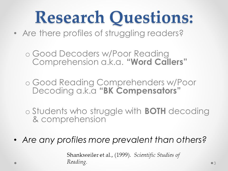 Research Questions: Are there profiles of struggling readers.
