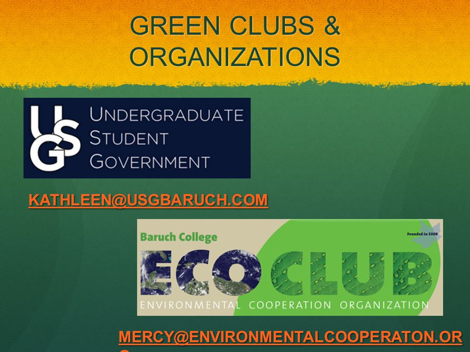 GREEN CLUBS & ORGANIZATIONS KATHLEEN@USGBARUCH.COM MERCY@ENVIRONMENTALCOOPERATON.OR G MERCY@ENVIRONMENTALCOOPERATON.OR G
