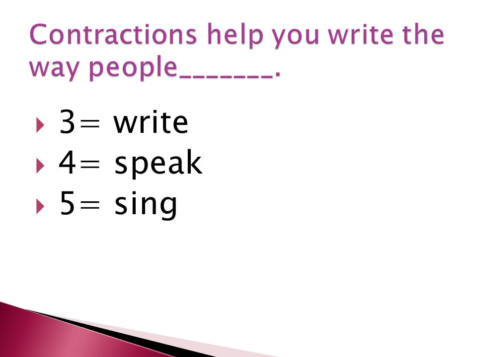  3= write  4= speak  5= sing