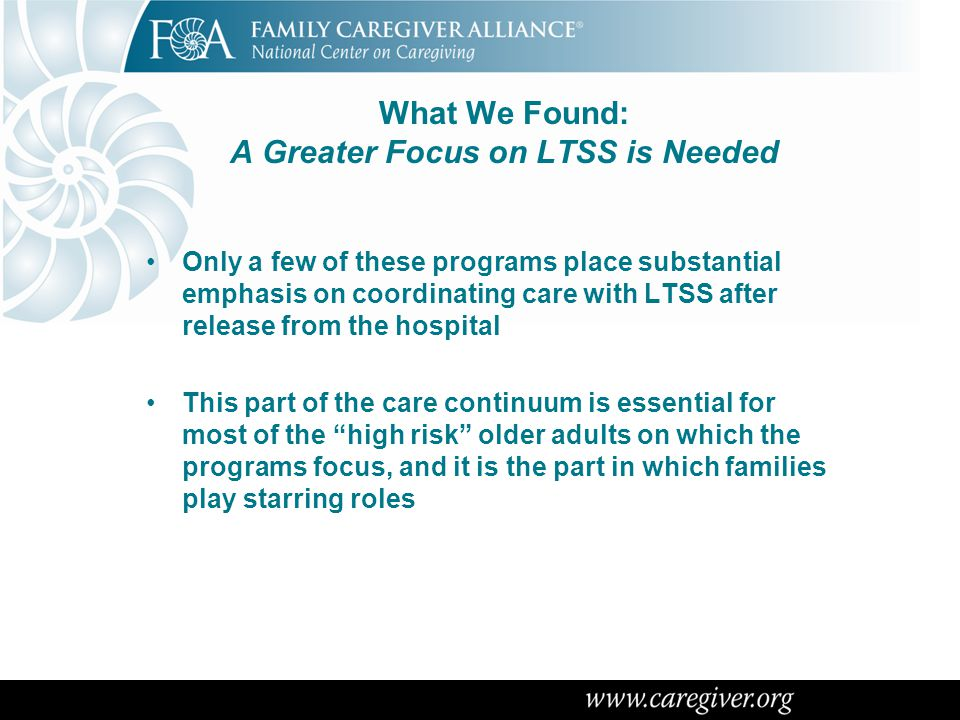 What We Found: A Greater Focus on LTSS is Needed Only a few of these programs place substantial emphasis on coordinating care with LTSS after release