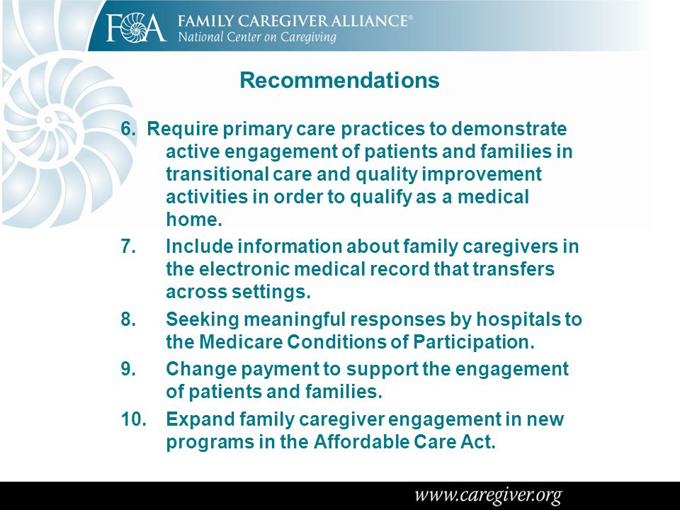 Recommendations 6. Require primary care practices to demonstrate active engagement of patients and families in transitional care and quality improveme