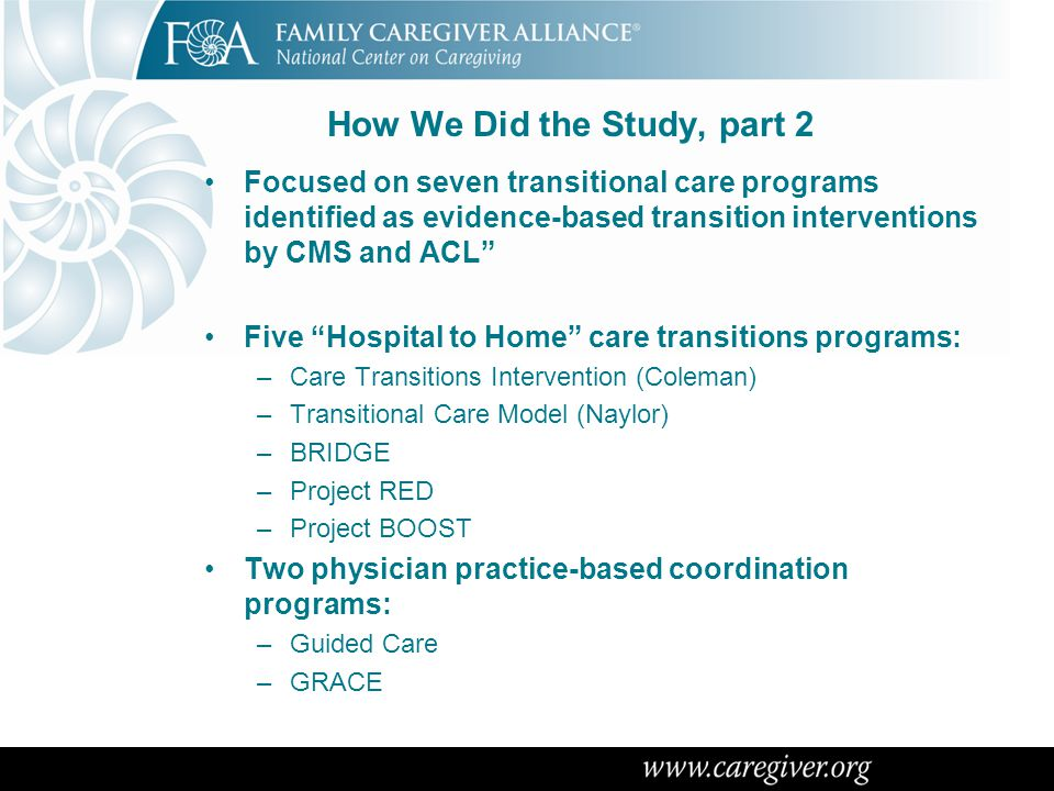 "How We Did the Study, part 2 Focused on seven transitional care programs identified as evidence-based transition interventions by CMS and ACL"" Five ""H"