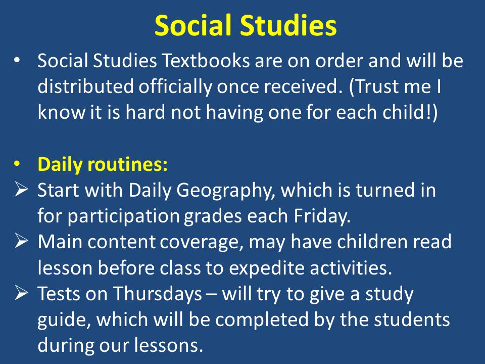 Social Studies Social Studies Textbooks are on order and will be distributed officially once received.