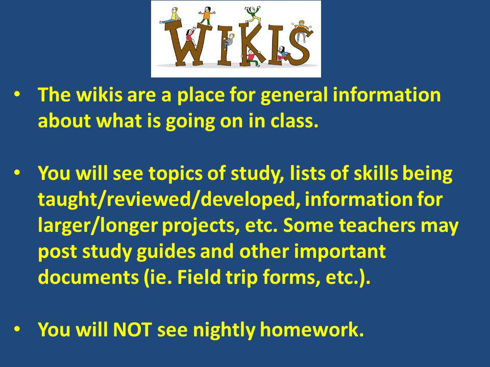 Homework – Math homework given nightly.Rest of homework is on an as needed basis.