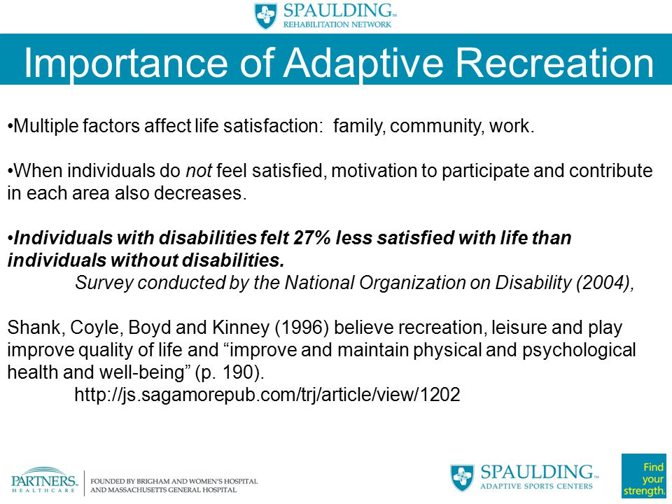 Importance of Adaptive Recreation One in four Americans ages five and older have at least one disability.