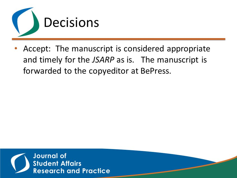 Decisions Accept: The manuscript is considered appropriate and timely for the JSARP as is.