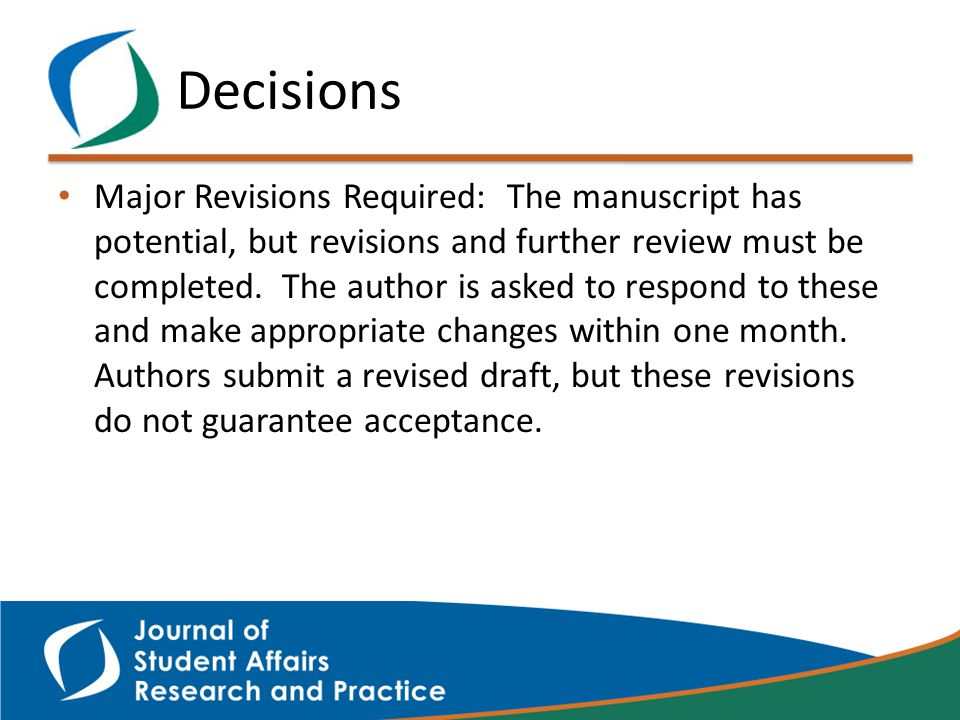 Decisions Major Revisions Required: The manuscript has potential, but revisions and further review must be completed.